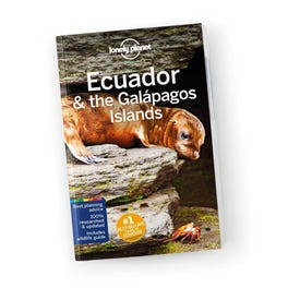 Lonely Planet Ecuador & the Galapagos Islands Travel Guide