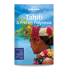 Lonely Planet Tahiti & French Polynesia 10th Edition