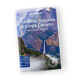 Lonely Planet Yosemite, Sequoia & Kings Canyon National Parks 5th Edition